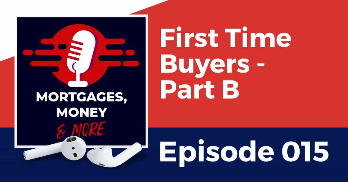 First Time Buyer – Part Two